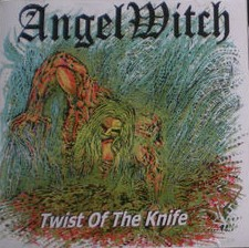 ANGEL WITCH - Twist Of The Knide