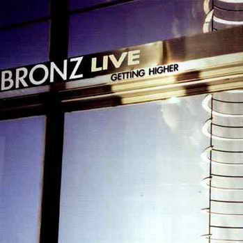 BRONZ - Live - Getting Higher