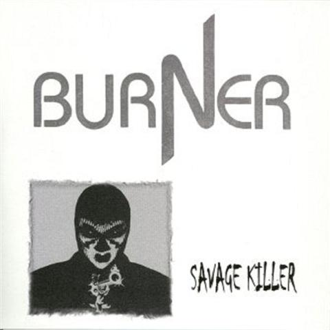 BURNER - Savage Killer