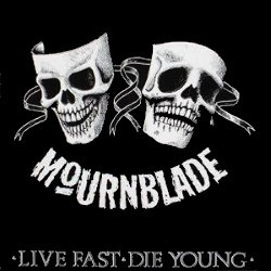 MOURNBLADE - Live Fast Die Young