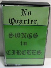 NO QUARTER - Songs In Circles