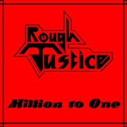 ROUGH JUSTICE - Million To One