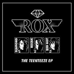 ROX - The Teenteeze EP