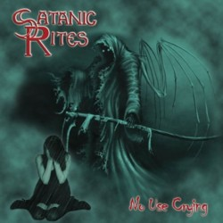 SATANIC RITES - No Use Crying CD