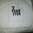 7 Year Itch Oo Ya Ha / I' M Gonna Make Ya signed